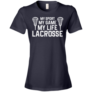 My Sport My Game My Life Lacrosse - Womens Shirt