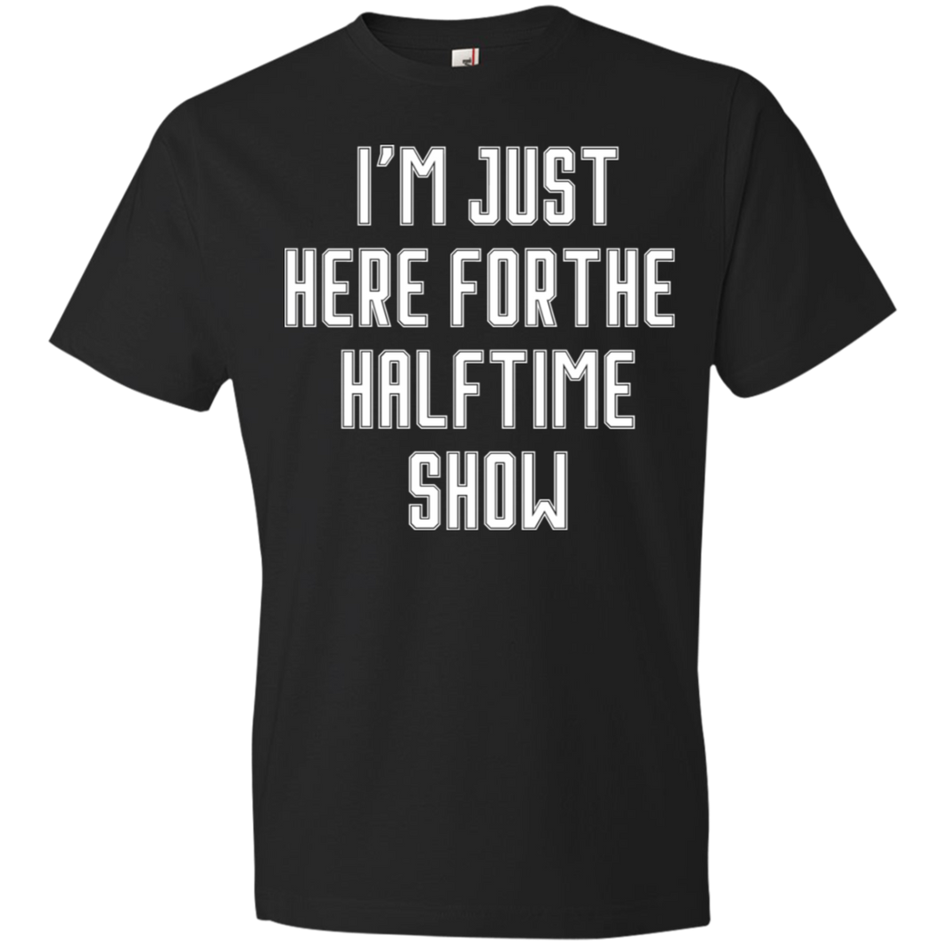 I'm Just Here For The Halftime Show Unisex Shirt