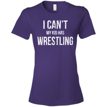 I Can't My Kid Has Wrestling - Womens Shirt