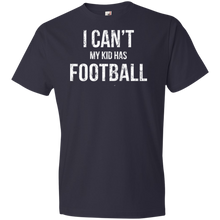 I Can't My Kid Has Football - Unisex Shirt