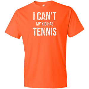 I Can't My Kid Has Tennis - Unisex Shirt