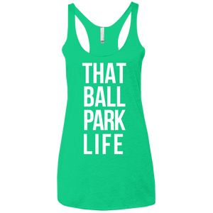 That Ball Park Life - Womens Tri-Blend Racerback Tank