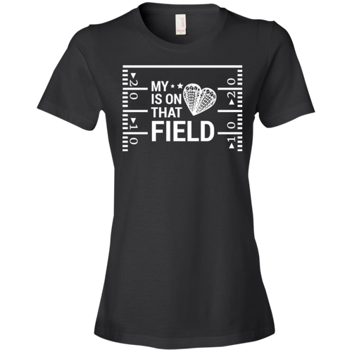 My Heart Is On That Lacrosse Field - Womens Shirt