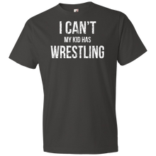 I Can't My Kid Has Wrestling - Unisex Shirt
