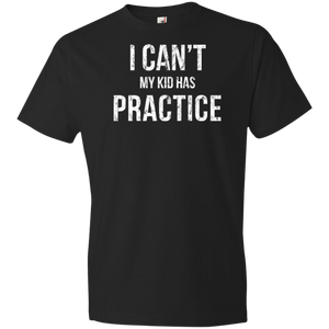 I Can't My Kid Has Practice - Unisex Shirt