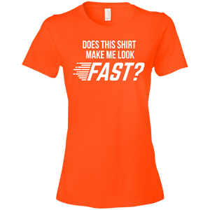 Does This Shirt Make Me Look Fast Womens Shirt