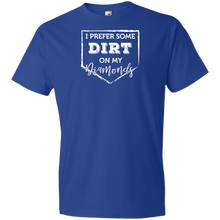 I Prefer Some Dirt On My Diamonds - Unisex Shirt
