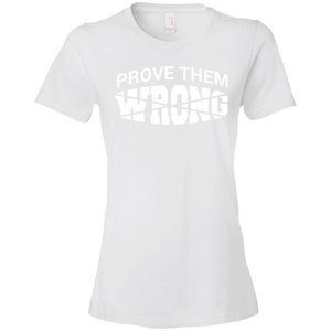 Prove Them Wrong Womens Shirt