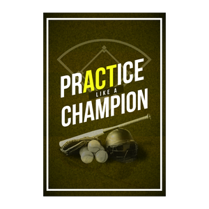 Practice Like a Champion Poster