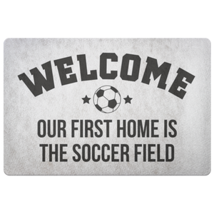 Welcome Mat - Our First Home Is The Soccer Field
