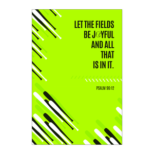 "Psalm 96:12 Poster ""Let The Fields Be Joyful And All That Is In It"""