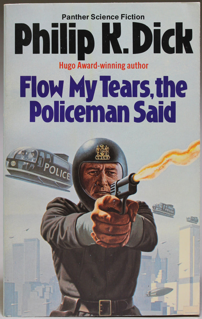 DICK, PHILIP K.: Flow My Tears, the Policeman Said
