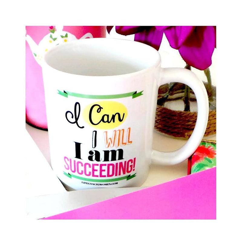 I Can I Will I Am Succeeding Mug