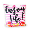 Enjoy Life Pillow Cover