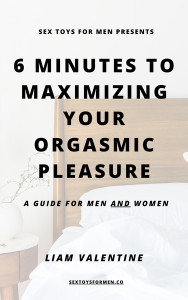 6 Minutes to Maximizing Your Orgasmic Pleasure