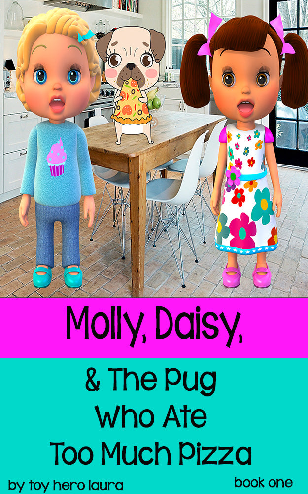 Molly, Daisy, And The Pug Who Ate Too Much Pizza