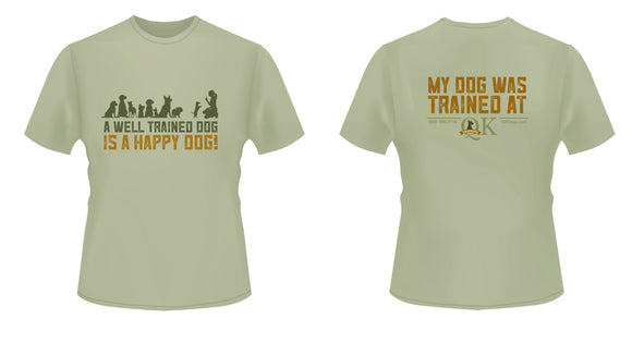 QK T-Shirt - My Dog Was Trained at QK Dogs