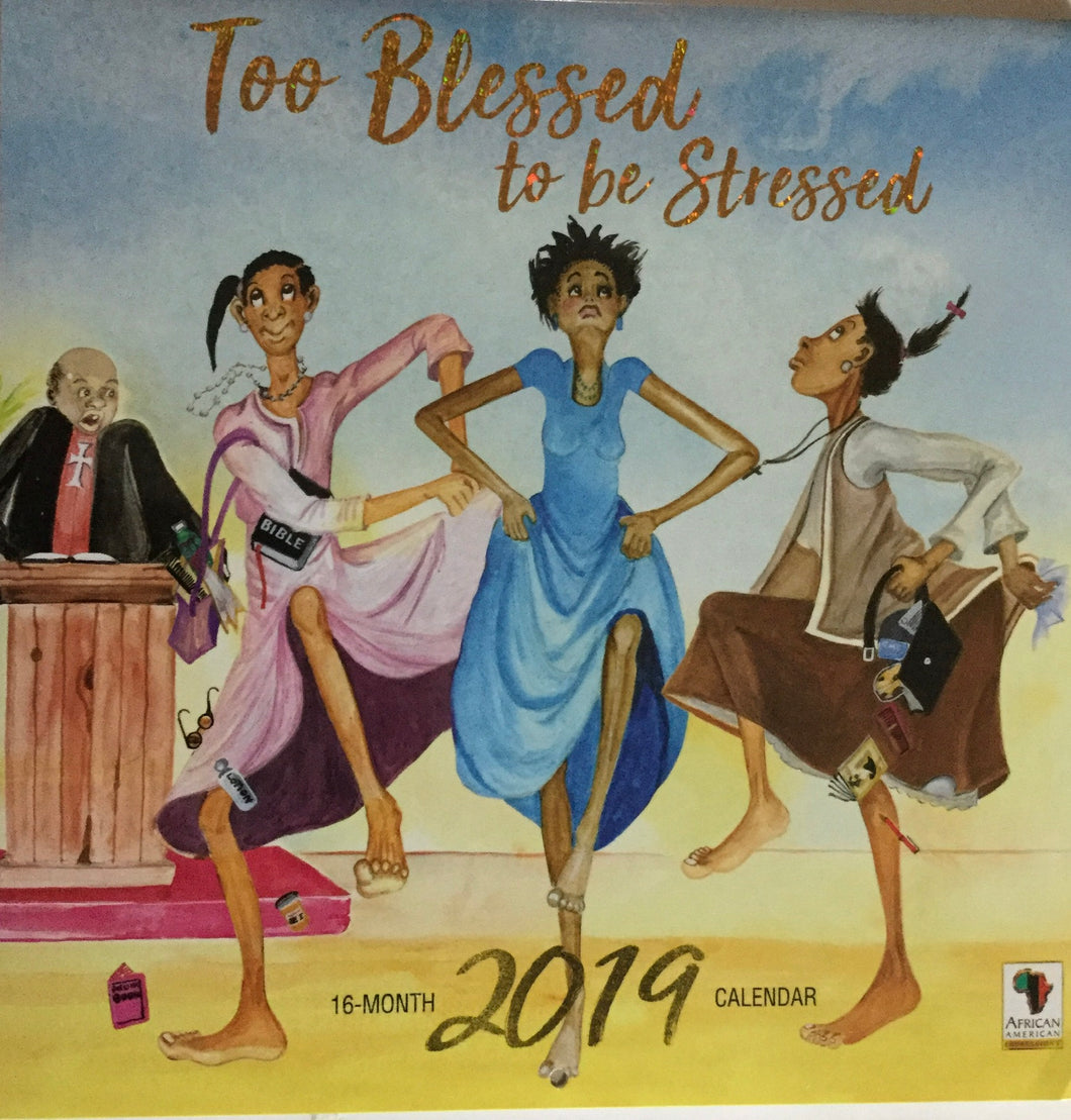 Too Blessed to Be Stressed 2019 Wall Calendar