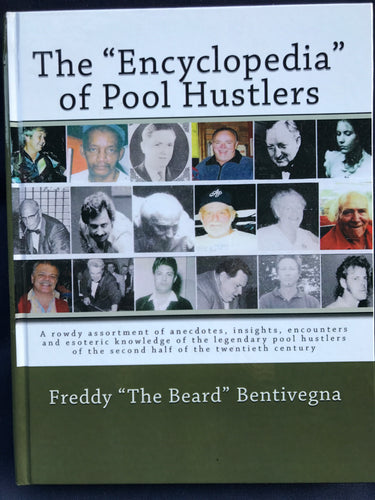 The Encyclopedia of Pool Hustlers by: Freddy