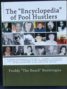 "The Encyclopedia of Pool Hustlers by: Freddy ""The Beard"" Bentivegna"