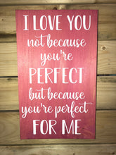 I Love You Not Because You're Perfect...