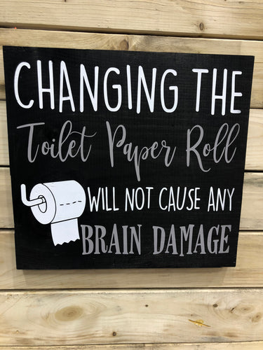 Changing The Toilet Paper Roll Will Not Cause Any Brain Damage
