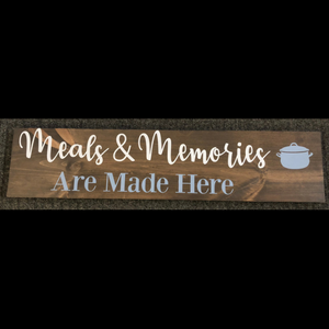 Meals & Memories Are Made Here