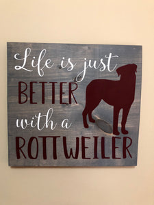 Life is just better with a Rottweiler