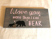 I Love You More Than I Can Bear