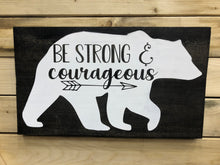 Be Strong & Curageous Bear