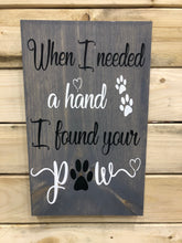 When I Needed A Hand, I Found Your Paw