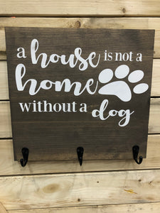 A House Is Not A Home Without A Dog Key Holder