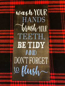 Wash Your Hands, Be Tidy, & Don't Forget To Flush