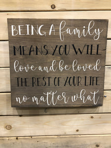 Being a family means you will love...