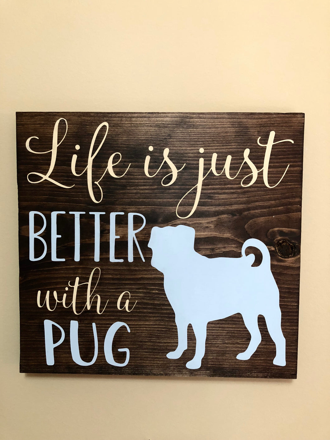 Life is just better with a pug