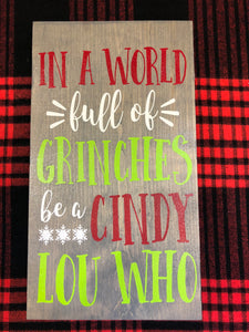 In a World Full of Grinches Be a Cindy Lou