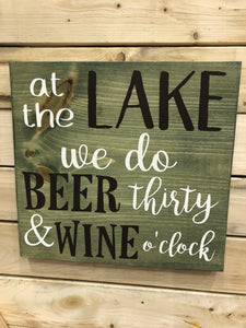 At the lake we do beer thirty & wine o'clock