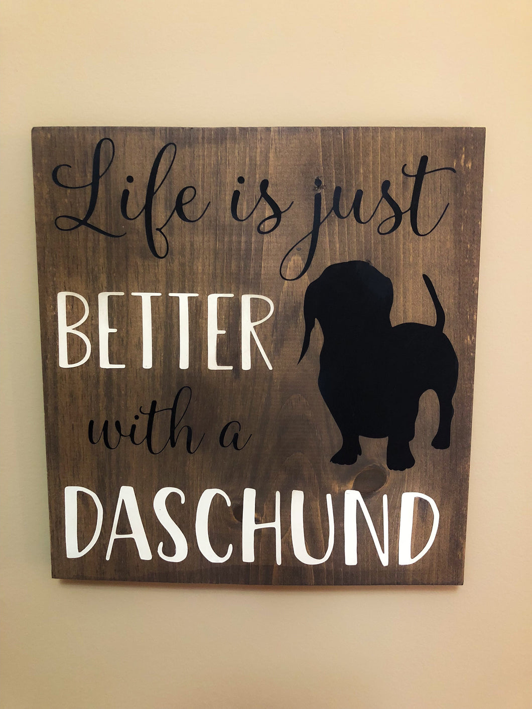 Life is just better with a daschund
