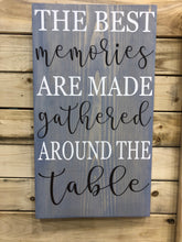 The Best Memories Are Made Around The Table