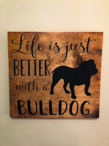 Life is just better with a bulldog