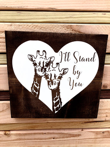 Giraffe I'll stand by you