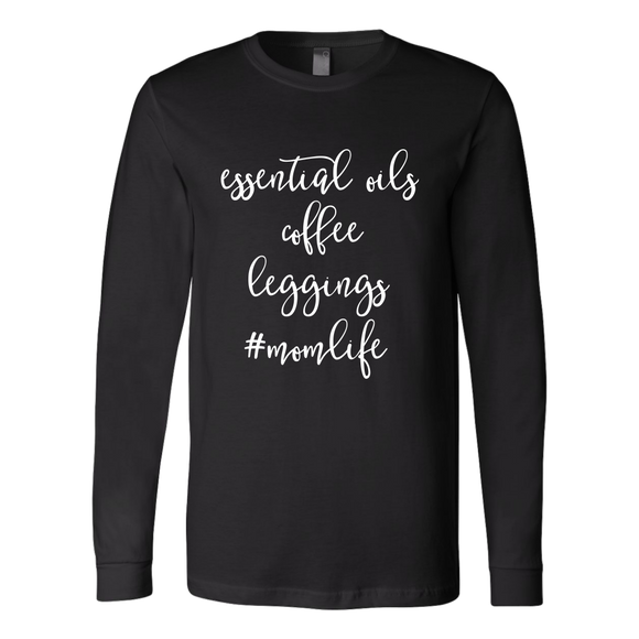 Essential Oils, Coffee, Leggings, #Momlife Long Sleeve Shirt