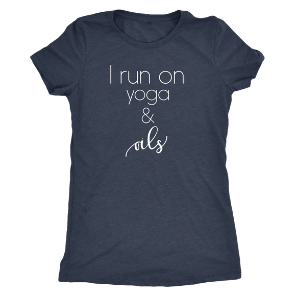 I Run on Yoga and Oils- T-Shirt