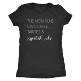 This Mom Runs on Coffee, Target, and Essential Oils- T-Shirt