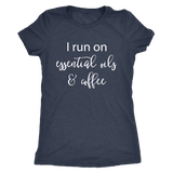 I Run on Essential Oils and Coffee- Shirt
