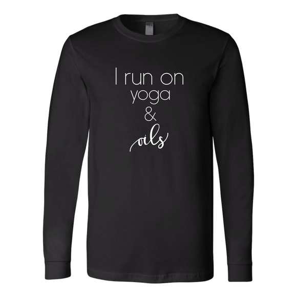I Run on Yoga and Oils- Long Sleeve Shirt