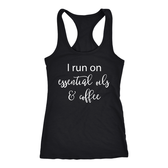 I Run on Essential Oils and Coffee- Tank Top