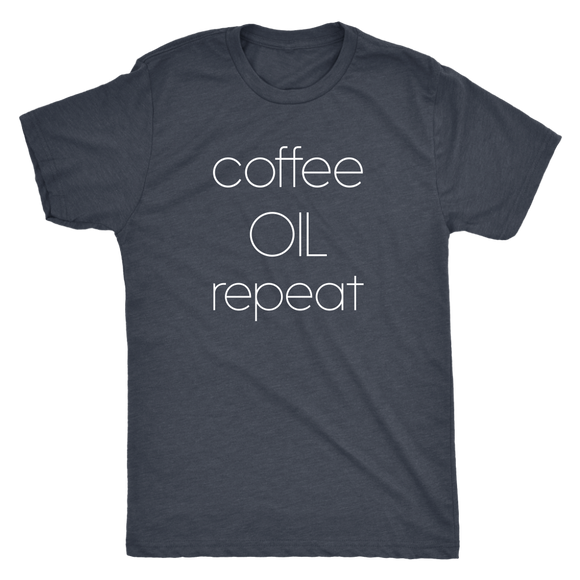 Coffee, Oil, Repeat T-Shirt