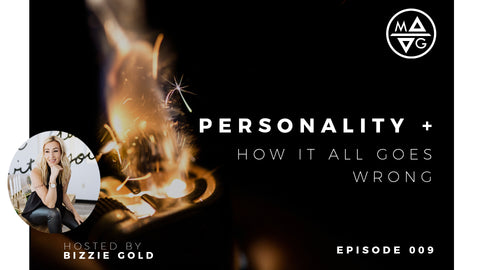 Personality + How It All Goes Wrong