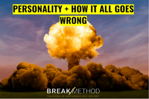 Personality + How It All Goes Wrong - Online Course